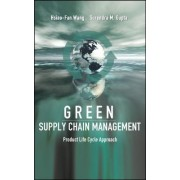 Green Supply Chain Management by Hsiao-Fan Wang