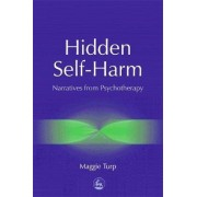Hidden Self-Harm by Maggie Turp