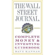 The Wall Street Journal Complete Money & Investing Guidebook by Dave Kansas