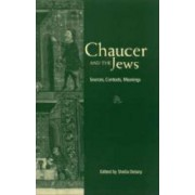 Chaucer and the Jews by Sheila Delany