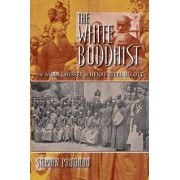 The White Buddhist by Stephen R. Prothero
