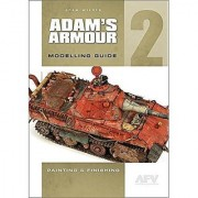 AFV modeler separate Adams armor modeling guide 2 paint & finish knitting ADAM'S ARMOUR MODELLING GUIDE 2 PAINTING & FINISHING