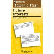 Emanuel Law in a Flash for Future Interests by Steven L Emanuel