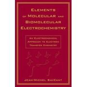 Elements of Molecular and Biomolecular Electrochemistry by Jean-Michel Saveant