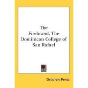 The Firebrand, the Dominican College of San Rafael by Deborah Pentz