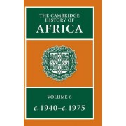 The Cambridge History of Africa: C.1940-c.1975 v.8 by Michael Crowder