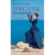 Strigatul pasarii Kiwi - Sarah Lark