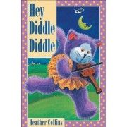 Hey Diddle Diddle by Heather Collins