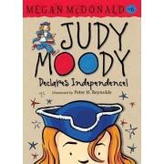 Judy Moody Declares Independence! by Megan McDonald