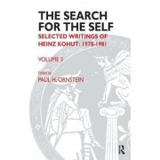 The Search for the Self: Selected Writings of Heinz Kohut 1978-1981: Volume 3 by Heinz Kohut