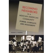 Becoming Neighbors in a Mexican American Community by Gilda L. Ochoa