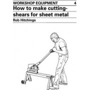 How to Make Cutting Shears for Sheet Metal by Rob Hitchings