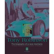 Tony Robinson - The Biography of a Race Mechanic by Ian Wagstaff
