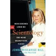 Mein geheimes Leben bei Scientology und meine dramatische Flucht by Jenna Miscavige Hill
