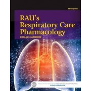 Rau's Respiratory Care Pharmacology by Douglas S. Gardenhire