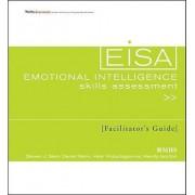 Emotional Intelligence Skills Assessment (EISA) Facilitator's Guide Set by Steven J. Stein
