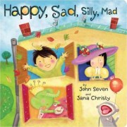 Happy, Sad, Silly, Mad by John Seven