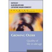 Growing Older: Quality of Life in Old Age by Catherine Hennessy Hagan