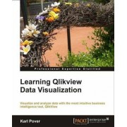 Learning Qlikview Data Visualization by Karl Pover