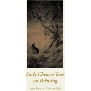 Early Chinese Texts on Painting by Susan Bush