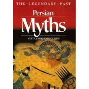 Persian Myths by Vesta Sarkhosh Curtis
