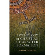 The Psychology of Christian Character Formation by Joanna Collicutt