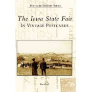 The Iowa State Fair in Vintage Postcards by Ron Playle