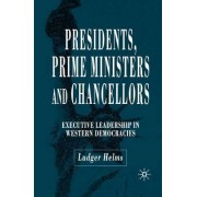 Presidents, Prime Ministers and Chancellors by Ludger Helms