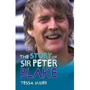 The Story of Sir Peter Blake by Tessa Duder