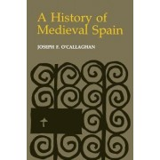 A History of Medieval Spain by Joseph F. O'Callaghan