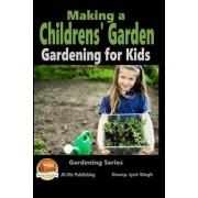 Making a Childrens' Garden - Gardening for Kids by Dueep Jyot Singh