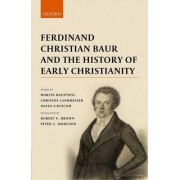 Ferdinand Christian Baur and the History of Early Christianity by Christof Landmesser