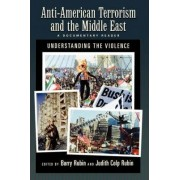 Anti-American Terrorism and the Middle East by Barry Rubin