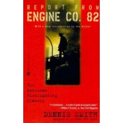 Report from Engine Co.82 by Dennis Smith