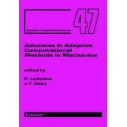 Advances in Adaptive Computational Methods in Mechanics by Pierre Ladeveze
