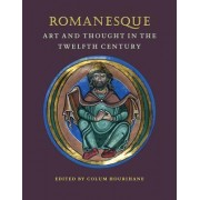Romanesque Art and Thought in the Twelfth Century by Colum Hourihane