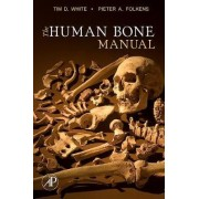 The Human Bone Manual by Tim D. White