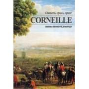 Oameni epoci opere - Corneille