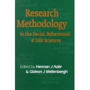 Research Methodology in the Social, Behavioural and Life Sciences by Herman J. Ader