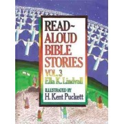 Read-aloud Bible Stories: v. 3 by Ella K. Lindvall