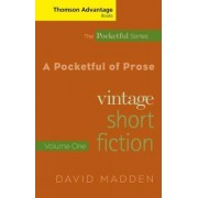 A Cengage Advantage Books: A Pocketful of Prose: Volume 1 by David Madden