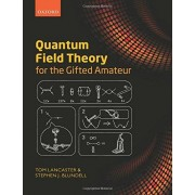 Tom Lancaster Quantum Field Theory for the Gifted Amateur