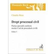 Drept procesual civil ed. 5 Partea speciala conform noului Cod de procedura civila - Claudia Rosu