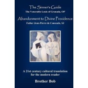 The Sinner's Guide and Abandonment to Divine Providence by Louis of Granada