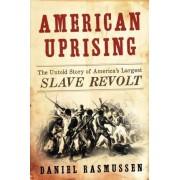 American Uprising by Daniel Rasmussen