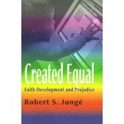 Created Equal by Robert S Junge