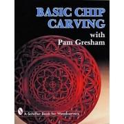 Basic Chip Carving with Pam Gresham by Pam Gresham