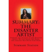 The Disaster Artist: Summary and Analysis of the Disaster Artist: My Life Inside the Room, the Greatest Bad Movie Ever Made
