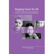 Keeping Score for All by Committee on Participation of English Language Learners and Students with Disabilities in NAEP and Other Large-Scale Assessments