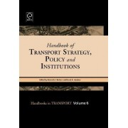 Handbook of Transport Strategy, Policy and Institutions by Kenneth J. Button